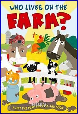 WHO LIVES ON FARM (LIFT-FLAP-PULL-TAB BOOKS) By Eilidh Rose Hardcover NEW